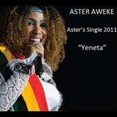 Play & Download Yeneta by Aster Aweke | Napster
