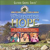 Play & Download Whispering Hope by Bill & Gloria Gaither | Napster