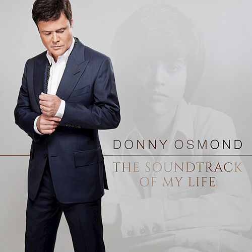 The Soundtrack Of My Life by Donny Osmond