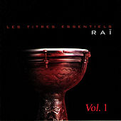 Play & Download Les titres essentiels Raï, Vol. 1 by Various Artists | Napster