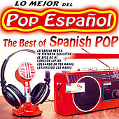 Play & Download Lo Mejor del Pop Español, The Best of Spanish Pop by Various Artists | Napster