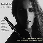 Play & Download Casta diva: La flûte bel canto by Cécile Daroux | Napster