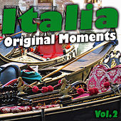 Play & Download Italia Original Moments, Vol. 2 by Various Artists | Napster
