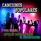 Play & Download Canciones Populares, Y Viva España, Asturias Patria Querida, El Porompompero by Various Artists | Napster