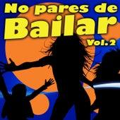 No Pares de Bailar, Vol. 2 by Various Artists