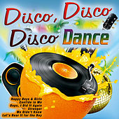 Disco, Disco, Disco Dance by Various Artists