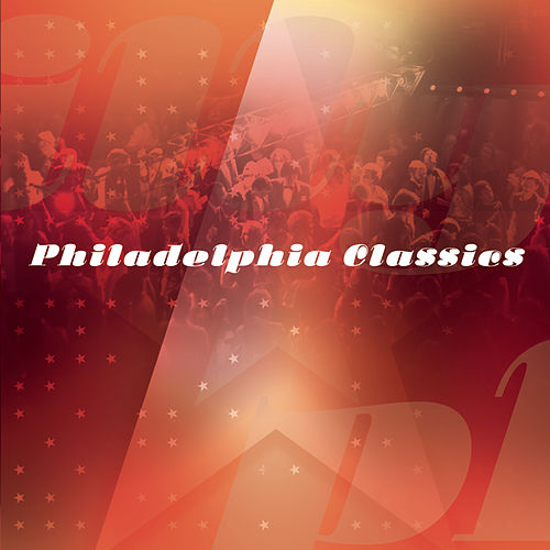 Philadelphia Classics by Various Artists