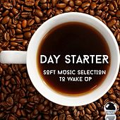 Play & Download Day Starter (Soft Music Selection to Wake Up) by Various Artists | Napster