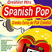 Play & Download Greatest Hits Spanish Pop, Grandes Éxitos del Pop Español by Various Artists | Napster