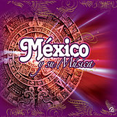 Play & Download Mexico y Su Musica by Various Artists | Napster