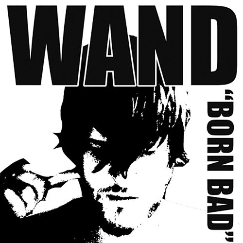 Born Bad by Wooden Wand