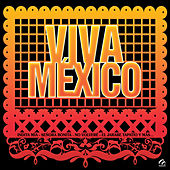 Play & Download Viva México by Various Artists | Napster