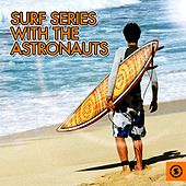 Play & Download Surf Series: With the Astronauts by The Astronauts | Napster