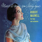 Play & Download Music to Make You Starry-Eyed by Robert Maxwell | Napster