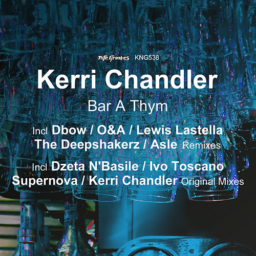 Play & Download Bar a Thym by Kerri Chandler | Napster