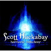 Play & Download Harmonic Reflections by Scott Huckabay | Napster