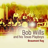 Play & Download Beaumont Rag by Bob Wills & His Texas Playboys | Napster