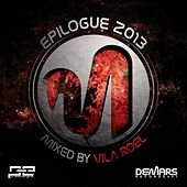 Epilogue 2013 Mixed By Vila Roel by Various Artists