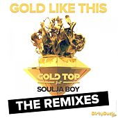 Play & Download Gold Like This (Feat. Soulja Boy) (The Remixes) by Soulja Boy | Napster
