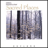 Play & Download Sacred Places by Elektra Women's Choir | Napster