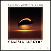 Classic Elektra by Elektra Women's Choir