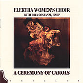 A Ceremony of Carols by Elektra Women's Choir
