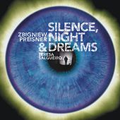 Play & Download Silence, Night and Dreams by Various Artists | Napster
