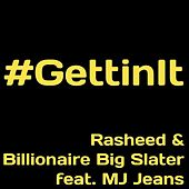 Play & Download Gettin It (feat. Mj Jeans) by Billionaire Big Slater | Napster