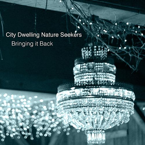 Bringing It Back by City Dwelling Nature Seekers