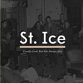 St. Ice: Usually Cool, But Not Always Nice by Various Artists