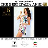 Play & Download DJ Onofri presenta: The Best Italia Anni 60 (50 indimenticabili canzoni della dolce vita) by Various Artists | Napster