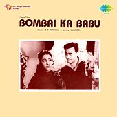 Bombai Ka Babu (Original Motion Picture Soundtrack) by Various Artists