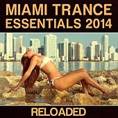 Play & Download Miami Trance Essentials 2014 (Reloaded) by Various Artists | Napster