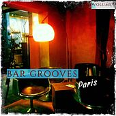 Bar Grooves - Paris, Vol. 1 (Modern French & International Lounge Grooves) by Various Artists
