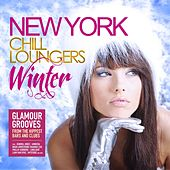 Play & Download New York Chill Loungers Winter (Glamour Grooves from the Hippest Bars and Clubs) by Various Artists | Napster