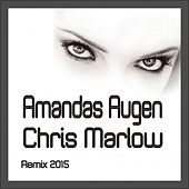 Amandas Augen (Remix 2015) by Chris Marlow