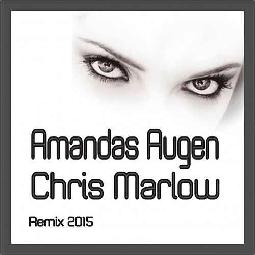 Play & Download Amandas Augen (Remix 2015) by Chris Marlow | Napster