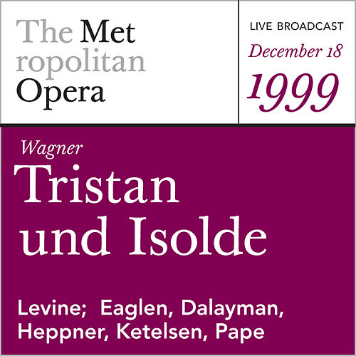 Play & Download Wagner: Tristan und Isolde (December 18, 1999) by Richard Wagner | Napster