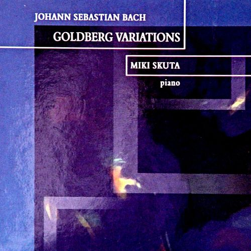 Play & Download Goldberg Variations BWV 988 by Miki Skuta | Napster