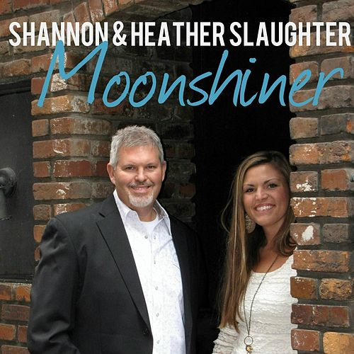 Play & Download Moonshiner by Shannon and Heather Slaughter | Napster
