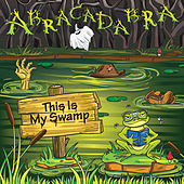 This Is My Swamp by Abracadabra