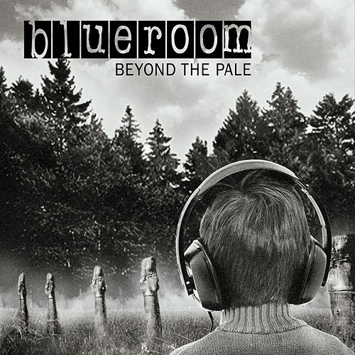 Play & Download Beyond the Pale by Blue Room | Napster