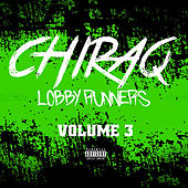 Play & Download Chiraq Lobby Runners Vol 3 by Various Artists   Napster