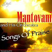 Play & Download Songs of Praise (Remastering 2014) by Mantovani & His Orchestra | Napster