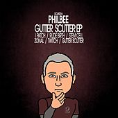 Play & Download Gutter Scutter EP by Phil Bee | Napster