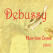 Play & Download Debussy by Hsia-Jung Chang | Napster