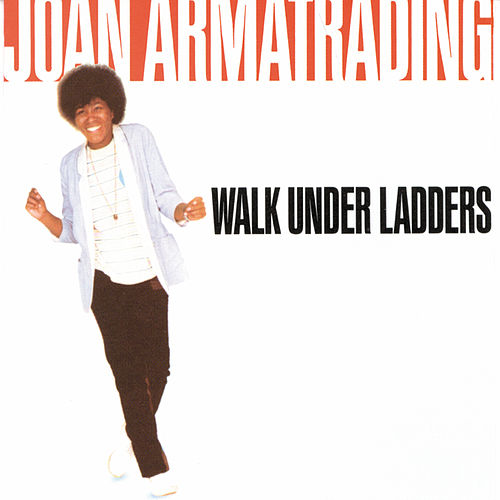 Play & Download Walk Under Ladders by Joan Armatrading | Napster