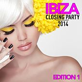 Play & Download Ibiza Closing Party 2014 (Edition 1, Pt. 1) by Various Artists | Napster