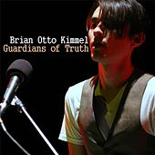 Guardians of Truth by Brian Otto Kimmel