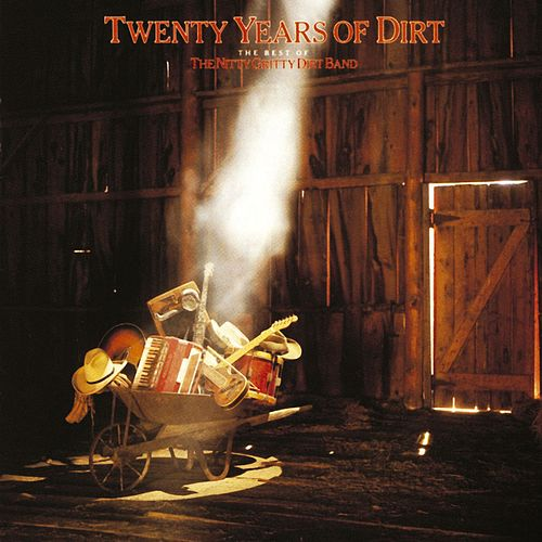 Best Of The Nitty Gritty Dirt: 20 Years Of Dirt by Nitty Gritty Dirt Band